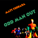 Odd Man Out by Matt Ferrara