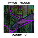 Fabric X by Fyrce Muons