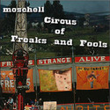 Circus of Freaks and Fools by moschell