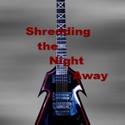 Shredding the Night Away by Jason Earls