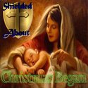 Christmas Began by Shielded About