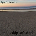 In A Ship Of Sand by Fyrce Muons