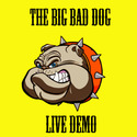 The Big Bad Dog  Live Demo by thetworegs