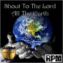 Shout To The Lord All The Earth (RPM Challenge) by Shielded About
