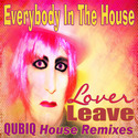 Lover Leave (QUBIQ House Remixes) by eithband