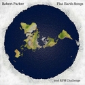 Flat Earth Songs by Robert James
