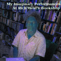 My Imaginary Performances At Rich West's Bookshop by Steve Baughman