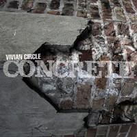 CONCRETE by VIVIAN CIRCLE