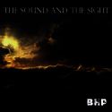 The Sight and The Sound by Blair Hannah Payne (BHP)