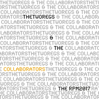 thetworegs & the collaborators by thetworegs