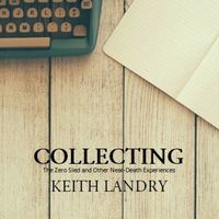 Collecting by Keith Landry