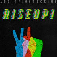 RISEUP! by angie fights crime