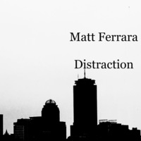 Distraction by Matt Ferrara