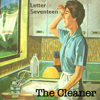 The Cleaner by Letter Seventeen