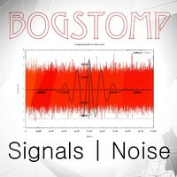 Signals | Noise by BogStomp