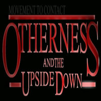 Otherness and the Upside Down by Movement To Contact