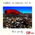 Record Production Month Submission 2015: Rubbish On Purpose by A Bit More Better Productions