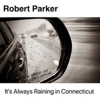 It's Always Raining in Connecticut by Robert James v2.0