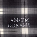 am/fm dreams  by am/fm dreams