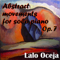 Abstract movements for piano solo by Lalo Oceja